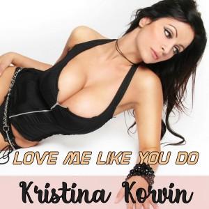 Album Love Me Like You Do from Kristina Korvin