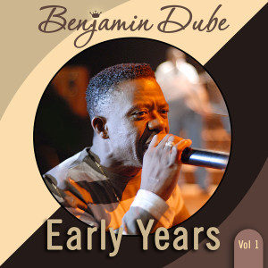 Album Early Years, Vol. 1 from Benjamin Dube