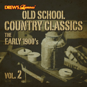 The Hit Crew的專輯Old School Country Classics: The Early 1900's, Vol. 2