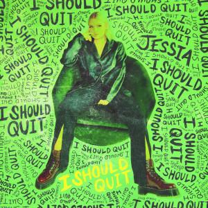 Album I Should Quit (Explicit) from JESSIA