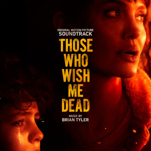 Brian Tyler的專輯Those Who Wish Me Dead (Original Motion Picture Soundtrack)