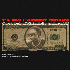 Album Ya pas l'argent dedans from Didi B