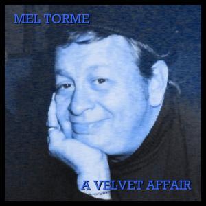 Mel Tormé的專輯A Velvet Affair