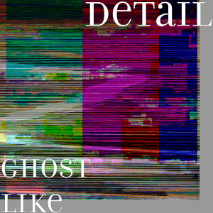 Album Ghost Like from Detail