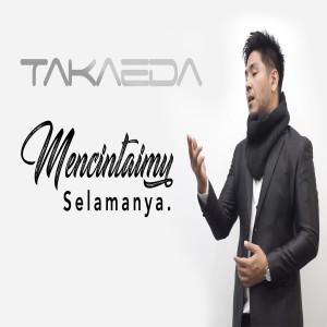Mencintaimu Selamanya dari Takaeda