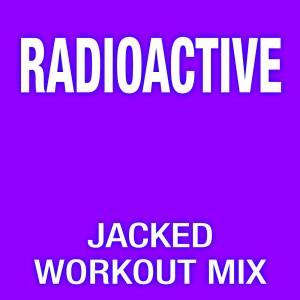 Remix Factory的專輯Radioactive (Jacked Workout Mix)