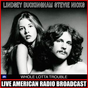 Album Whole Lotta Trouble (Live) from Lindsey Buckingham
