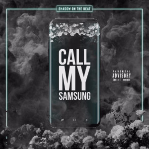 Album Call My Samsung from SHADOW ON THE BEAT
