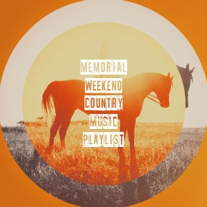 Album Memorial Weekend Country Music Playlist from New Country Collective