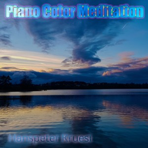 Album Piano Color Meditation from Hanspeter Kruesi