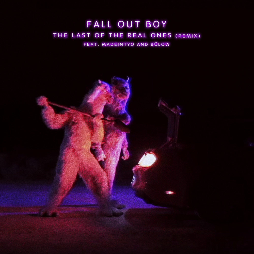 The Last Of The Real Ones 2018 Fall Out Boy; MadeinTYO; Bülow
