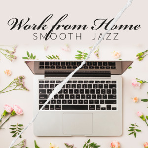 Album Work from Home with Jazz (Smooth Music to Improve Your Performance and Stay Focused) from Jazz Night Music Paradise