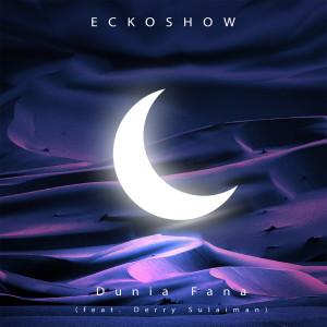 Dunia Fana (feat. Derry Sulaiman) dari Ecko Show
