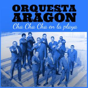 Album Orquesta Aragón: Cha Cha Cha en la Playa from Orquesta Aragon