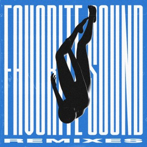 Favorite Sound (Remixes) dari Echosmith