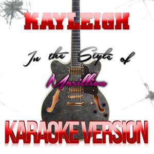 Karaoke - Ameritz的專輯Kayleigh (In the Style of Marillion) [Karaoke Version] - Single