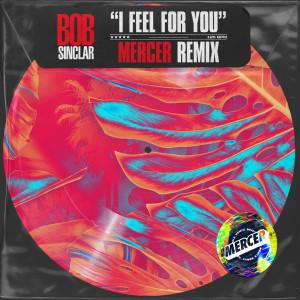 Bob Sinclar的專輯I Feel for You (Mercer Remix)