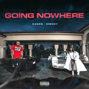 Album Going No Where (Explicit) from Dreezy