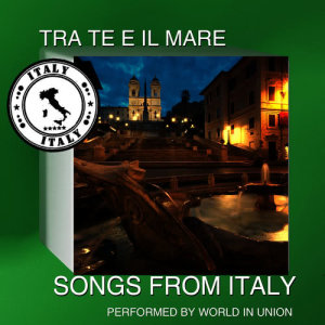 Album Tra Te E Il Mare: Songs from Italy from World In Union