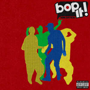 Album Bop It from King Critical