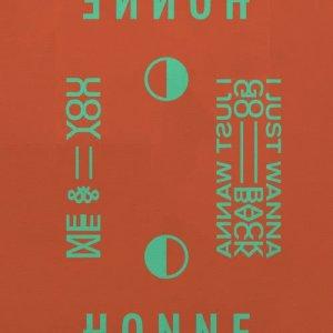 อัลบัม Me & You ◑ / I Just Wanna Go Back ◐ ศิลปิน Honne