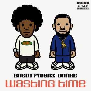 Album Wasting Time ( feat. Drake ) (Explicit) from Brent Faiyaz