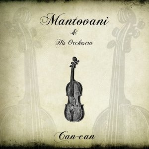 Mantovani: Can-can