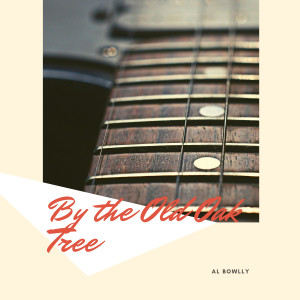 Album By the Old Oak Tree from Al Bowlly