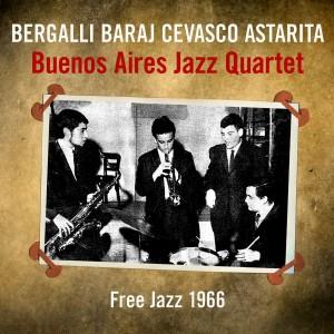 Album Buenos Aires Jazz Quartet: Free Jazz 1966 from Vários Artistas