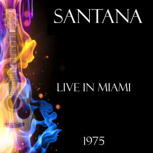 Album Live in Miami 1975 from Santana