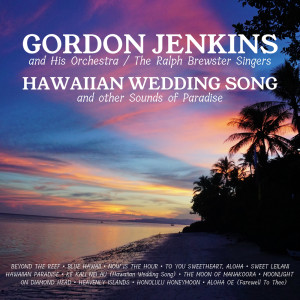Album Hawaiian Wedding Song and Other Songs of Paradise from Gordon Jenkins and His Orchestra