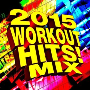 Album 2015 Workout Hits! Mix from Ultimate Workout Factory