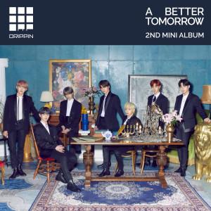 DRIPPIN的專輯DRIPPIN 2nd Mini Album [A Better Tomorrow]