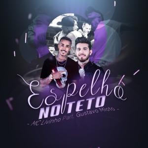 Listen to Espelho No Teto song with lyrics from MC Livinho