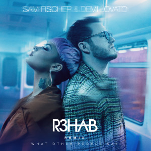 Album What Other People Say (R3HAB Remix) from Sam Fischer