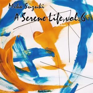 A Serene Life, Vol.6