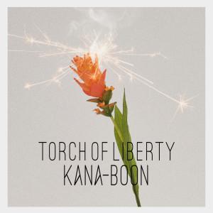 Torch of Liberty dari KANA-BOON