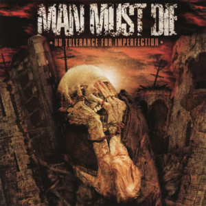 Album No Tolerance For Imperfection from Man Must Die