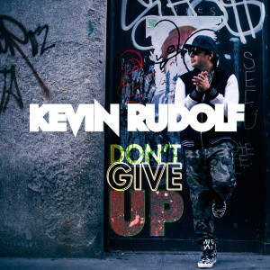 Album Don't Give Up from Kevin Rudolf