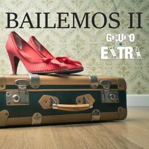 Album Bailemos II (Bachata Radio Edit) from Grupo Extra