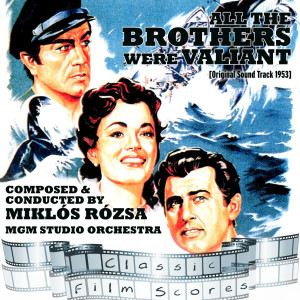 All the Brothers Were Valiant (Original Motion Picture Soundtrack)