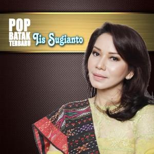 Pop Batak Terbaru Iis Sugianto dari Iis Sugianto