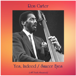 Album Yes, Indeed / Saucer Eyes from Ron Carter