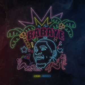 Album Babayé (Explicit) from Jinmi Abduls