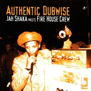 Album Authentic Dubwise: Jah Shaka Meets Fire House Crew from Jah Shaka