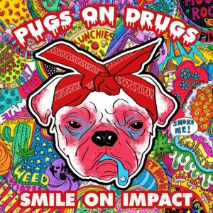 Album Pugs on Drugs from Smile on Impact