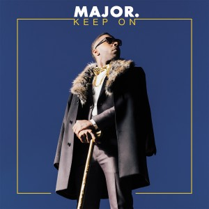 Listen to Keep On song with lyrics from MAJOR.