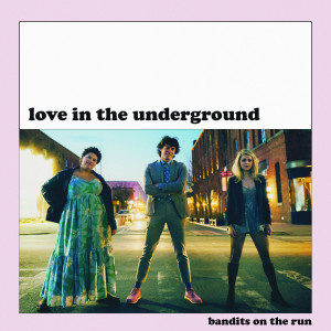Listen to Love in the Underground song with lyrics from Bandits on the Run