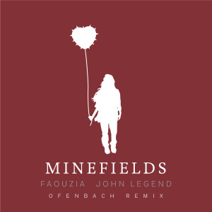 Minefields (Ofenbach Remix) dari Faouzia