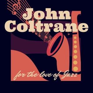 John Coltrane的專輯For the Love of Jazz